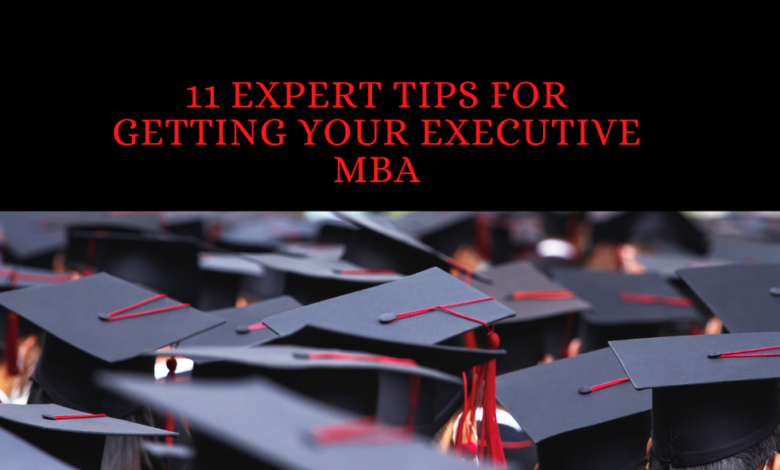 Tips For Getting Your Executive MBA