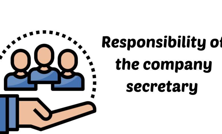 Responsibility of the company secretary