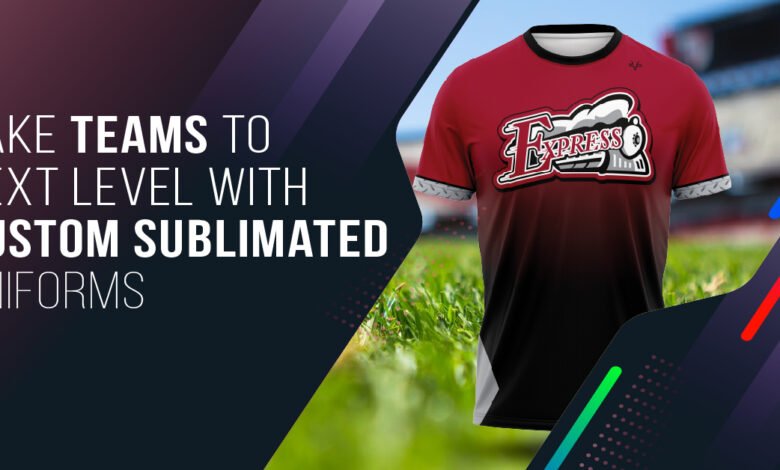 Take Teams to Next Level with Custom Sublimated Uniforms