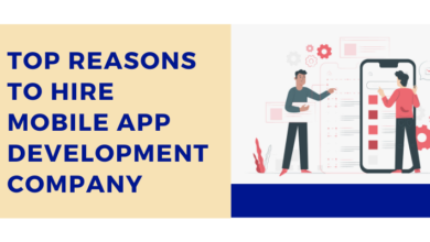 Photo of Top Reasons to hire mobile app development company