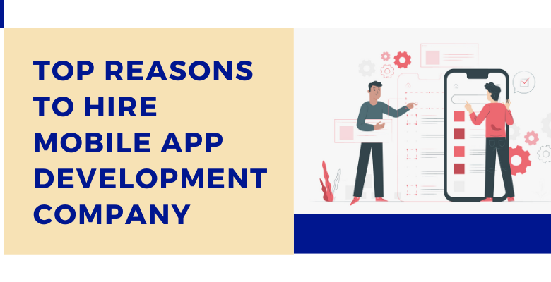 Top Reasons to hire mobile app development company