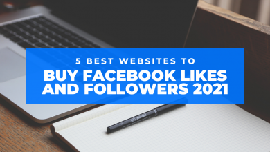 Photo of 5 BEST SITES TO BUY REAL FACEBOOK LIKES FOLLOWERS (2021)