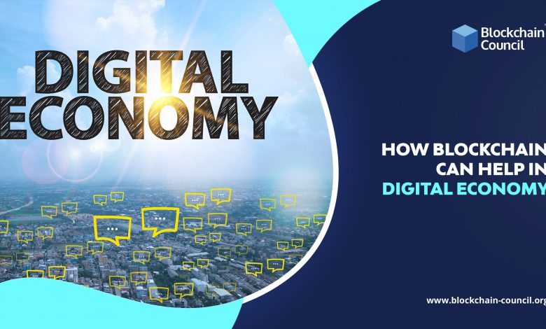 How Blockchain can Help in Digital Economy