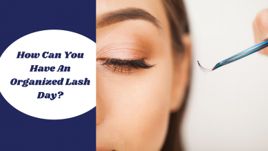 Photo of How Can You Have An Organized Lash Day?