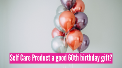 Photo of Are Self Care Product a good 60th birthday gift?