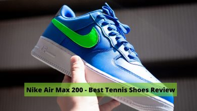 Photo of Nike Air Max 200 – Best Tennis Shoes Review