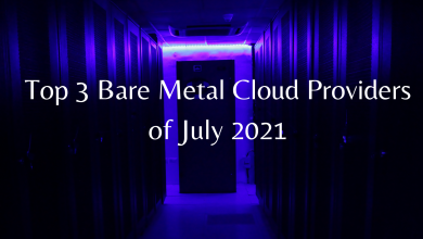 Photo of Top 3 Bare Metal Server Providers of July 2021