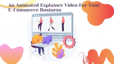 Photo of How To Use An  Explainer Video For Your E-Commerce Business?
