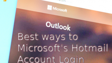 Photo of Best Ways to Microsoft's Hotmail Account Login