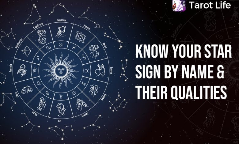 Know Your Star Sign By Name & Their Qualities