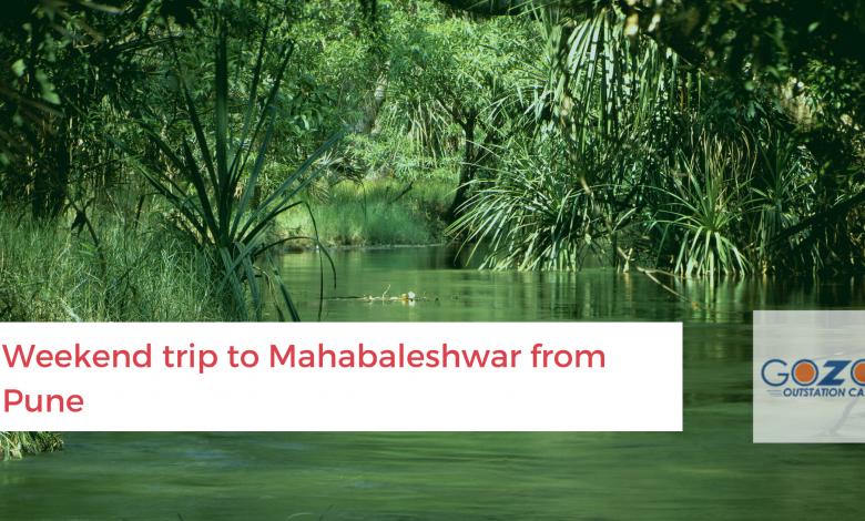 Pune to Mahabaleshwar weekend trip