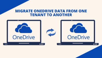 Photo of Migrate OneDrive Data from One Tenant to Another – Perfect Explanation