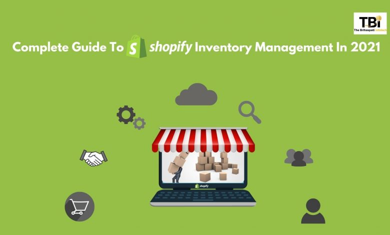 Complete Guide To Shopify Inventory Management In 2021