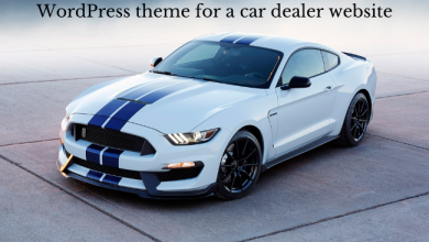 Photo of Top 5 features to look for while searching a wordpress theme for a car dealer website